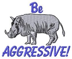 Be Aggressive embroidery design