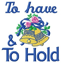 To Have & Hold embroidery design