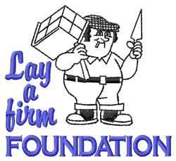 Lay A Foundation embroidery design