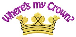 Wheres My Crown embroidery design