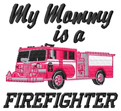 Mommy Is Firefighter embroidery design