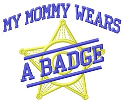 Mommy Wears Badge embroidery design