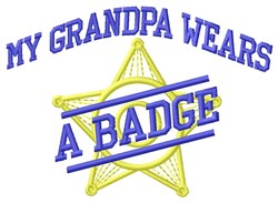 Grandpa Wears Badge embroidery design