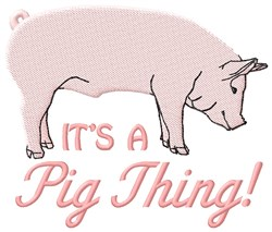 A Pig Thing embroidery design