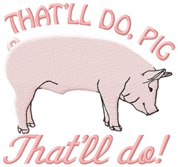 Thatll Do Pig embroidery design