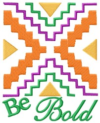 Be Bold embroidery design