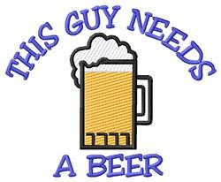 Needs Beer embroidery design