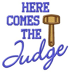 Here Comes Judge embroidery design