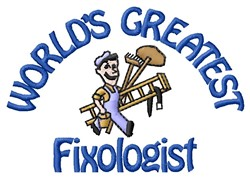 Greatest Fixologist embroidery design