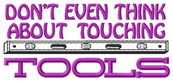 Dont Touch Tools embroidery design