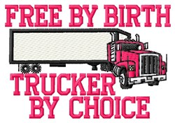 Choice Of Trucker embroidery design