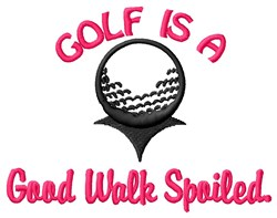 Golf Good Walk Spoiled embroidery design