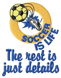 Soccer Is Life embroidery design