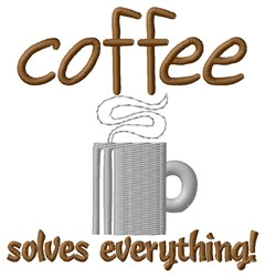 Coffee Solution To Everything embroidery design