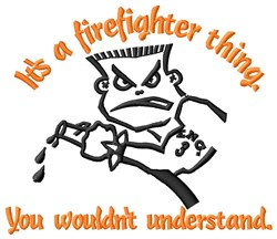Thing About Firefighters embroidery design