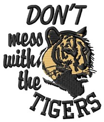 Dont Mess With Tigers embroidery design