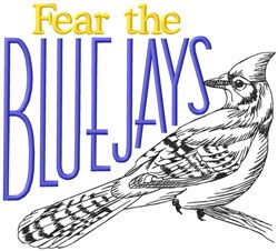 Fear The Blue Jays embroidery design