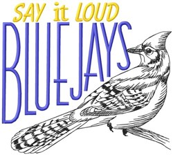 Say It Loud Blue Jays embroidery design