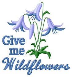 Give Me Wildflowers embroidery design