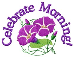 Celebrate Morning embroidery design