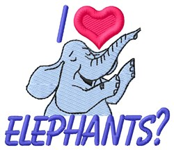 I Love Elephants embroidery design