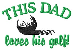 This Dad Loves Golf! embroidery design
