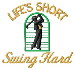 Lifes Short Swing Hard embroidery design