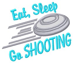 Eat Sleep Go Shooting embroidery design
