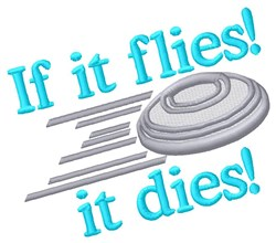 It Flies, It Dies! embroidery design