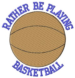 Rather Be Basketball embroidery design