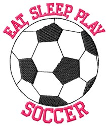 Eat Sleep Soccer embroidery design