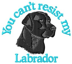 Cant Resist My Labrador embroidery design
