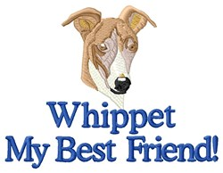 Whippet My Best Friend embroidery design