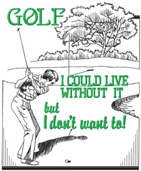 Live Without Golf embroidery design