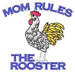 Mom Rules Rooster embroidery design