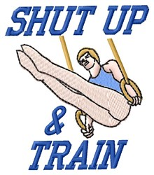 Shut Up & Train embroidery design