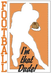 Football Im That Dude embroidery design