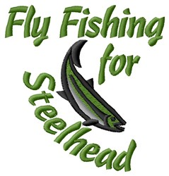 Fly Fishing For Steelhead embroidery design