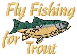 Fly Fishing For Trout embroidery design