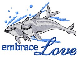 Embrace Love Dolphins embroidery design
