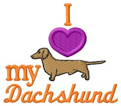 Love My Dachshund embroidery design