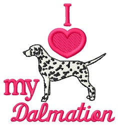 Love My Dalmatian embroidery design