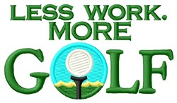 Less Work More Golf embroidery design