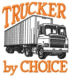 Trucker Choice embroidery design