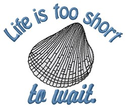 Life Too Short embroidery design