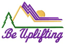 Be Uplifting embroidery design