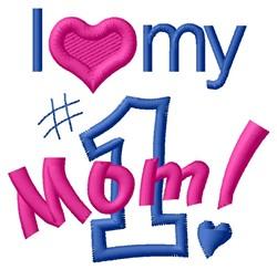 Love #1 Mom embroidery design