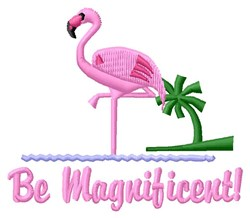 Be Magnificent embroidery design