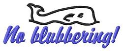 No Blubbering embroidery design