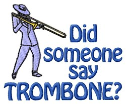 Say Trombone? embroidery design